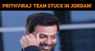 Prithviraj And Team Stuck In Jordan!