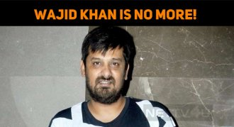 Wajid Khan Is No More!