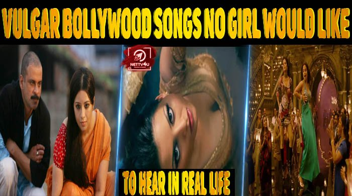 Top 10 Vulgar Bollywood Songs No Girl Would Like To Hear In Real Life Latest Articles Nettv4u In this video i talk about my 5 favourite underrated a r rahman hindi songs. top 10 vulgar bollywood songs no girl