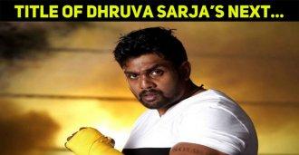 Title Of Dhruva Sarja's Next…