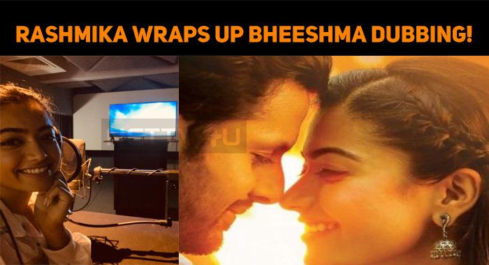 Rashmika Mandanna Wraps Up Bheeshma Dubbing Nettv4u