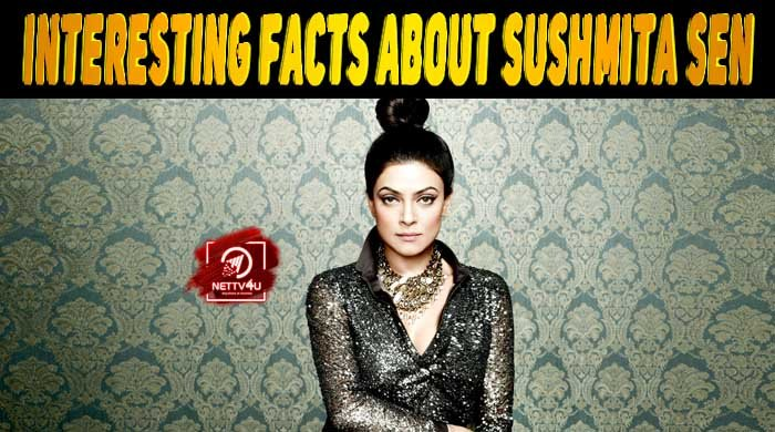20 Interesting Facts About Sushmita Sen Latest Articles Nettv4u
