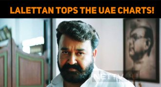 It's Lalettan, Who Tops The UAE Charts!