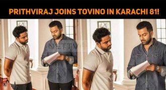 Prithviraj Joins Tovino In Karachi 81!