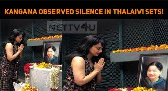Kangana Observed Silence In Thalaivi Sets!