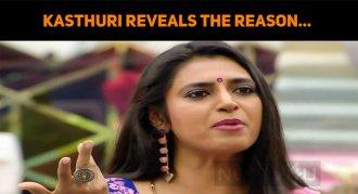 Kasthuri Reveals The Reason…