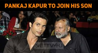 Pankaj Kapur To Join His Son In His Next!