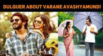 Dulquer About Varane Avashyamund!