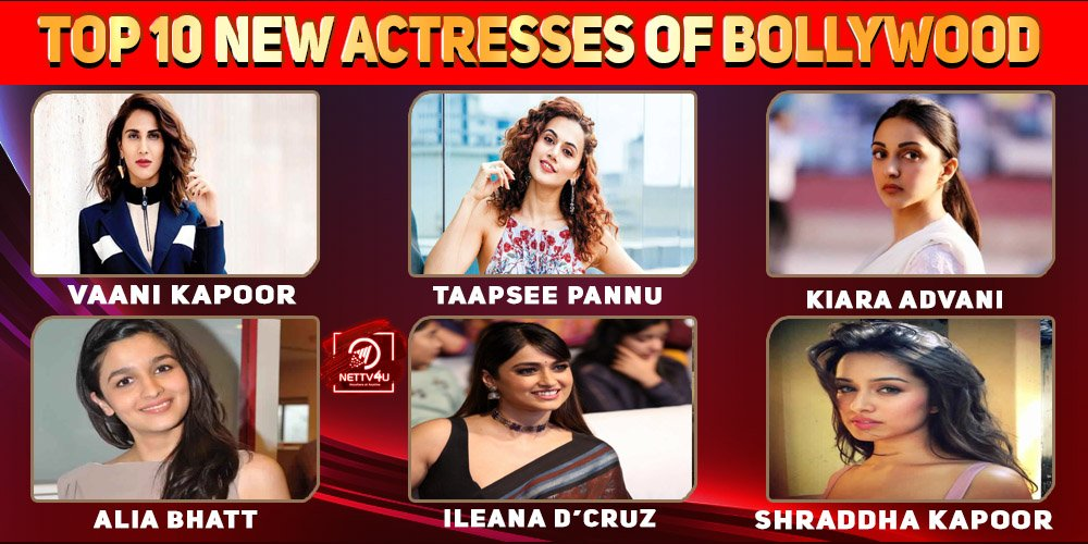 Top 10 New Actresses Of Bollywood