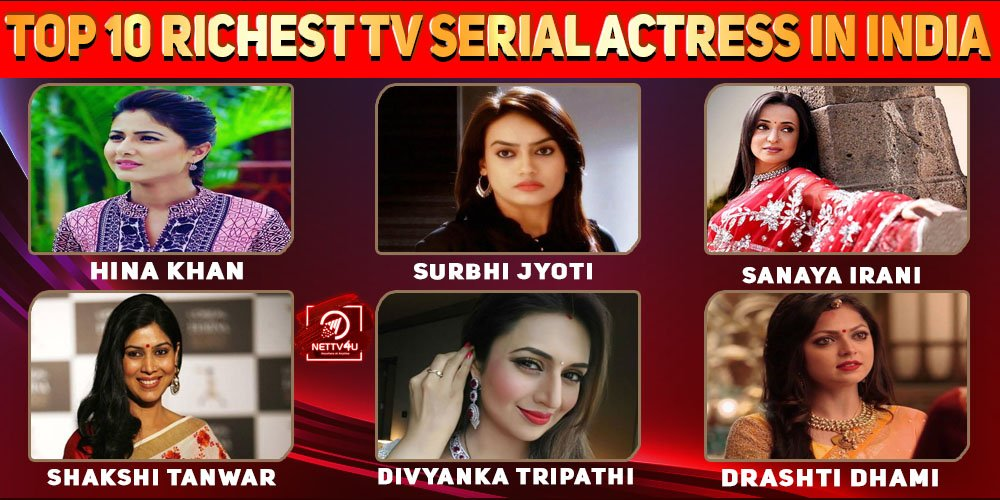 Top 10 Richest Tv Serial Actress In India Of All Time