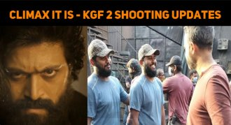 Climax It Is! - Interesting Update From KGF 2 T..