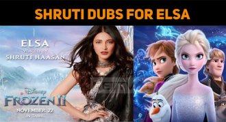 Shruti Haasan Dubbed Her Voice For Frozen 2!