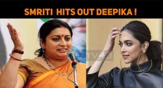 Smriti Irani Hits Out Deepika Padukone!