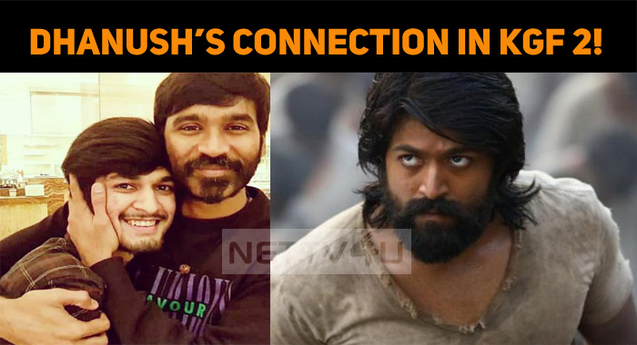 Dhanush's Connection In KGF 2!   NETTV4U