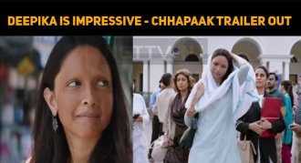 What A Trailer! Chhapaak – Deepika Is Impressiv..