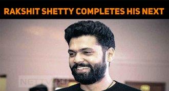Rakshit Shetty Completes His Next In Lockdown!