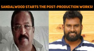 Sandalwood Starts The Post-production Works!