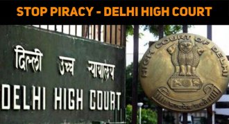Delhi High Court Orders To Stop Movie Piracy!