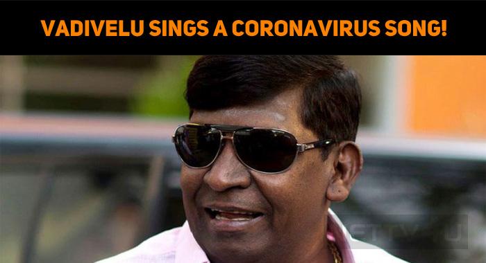 Vadivelu Sings A Coronavirus Song Nettv4u