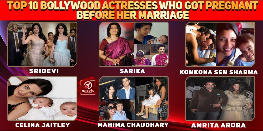Top 10 Bollywood Actresses Who Got Pregnant Before Her Marriage