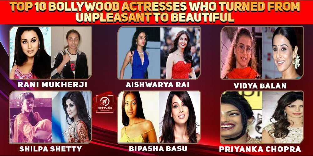 Top 10 Bollywood Actresses Who Turned From Unpleasant To Beautiful