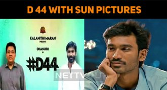 Dhanush 44 With Sun Pictures!