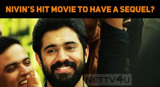 Nivin's Hit Movie To Have A Sequel?