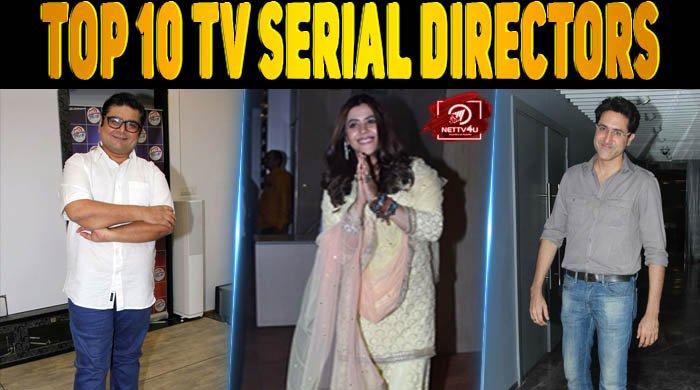 Top 10 Tv Serial Directors Latest Articles Nettv4u