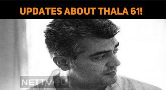 Updates About Thala 61!