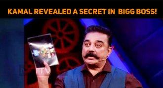 Kamal Revealed A Secret In The Bigg Boss!
