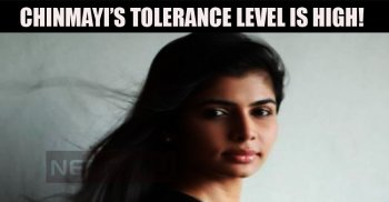 Chinmayi's Tolerance Level Is High!