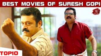The Top 10 Malayalam Movies Of Actor Suresh Gopi
