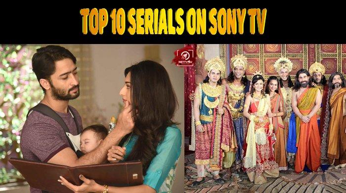 Top 10 Serials On Sony Tv Latest Articles Nettv4u