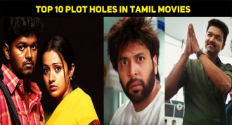 Top 10 Plot Holes In Tamil Movies