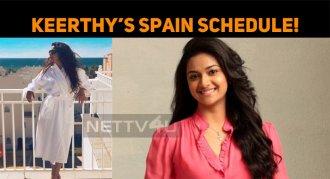 Keerthy Suresh's Spain Schedule!