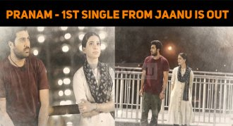 Pranam - First Single From Jaanu Is Out Now!