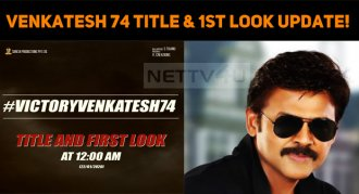 Venkatesh 74 Title And First Look Update!