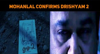 Mohanlal Confirms Drishyam 2 With A Video!