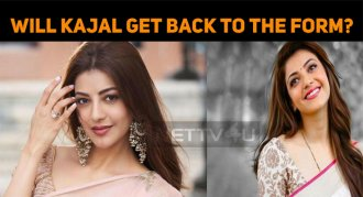 Will Kajal Aggarwal Get Back To The Form?