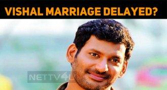 Vishal Marriage Getting Delayed?