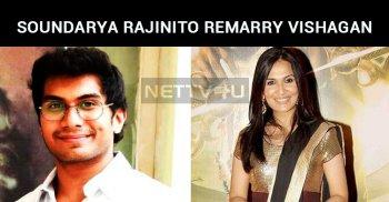 Soundarya Rajinikanth To Remarry Actor Vishagan..