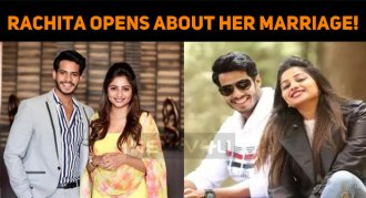 Rachita Ram Opens About Her Marriage!