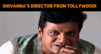 Shivanna Gets A Director From Tollywood!