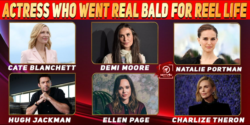 Hollywood Actress Who Went Real Bald For Reel Life
