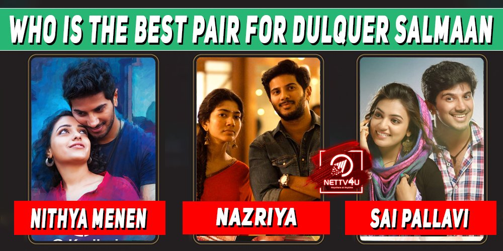 Who Is The Best Pair For Dulquer Salmaan ?