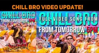 Chill Bro Video Update!