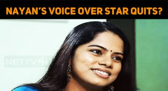 Nayanthara's Voice Over Star To Quit!