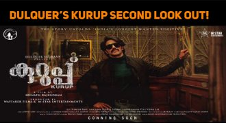 Dulquer's Kurup Second Look Out!