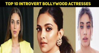 Top 10 Introvert Bollywood Actresses