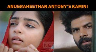 Anugraheethan Antony's Kamini Song Is A Hit!